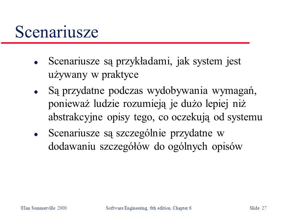 ScenariuszeScenariusze są przykładami, jak system jest używany w praktyce.