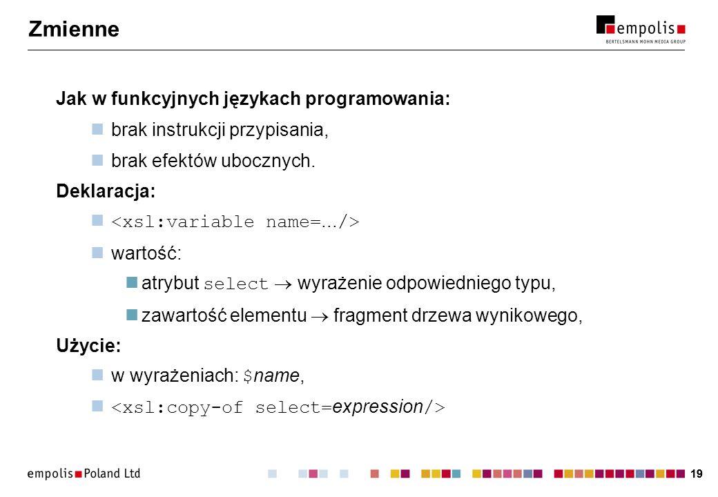 Zmienne Jak w funkcyjnych językach programowania: