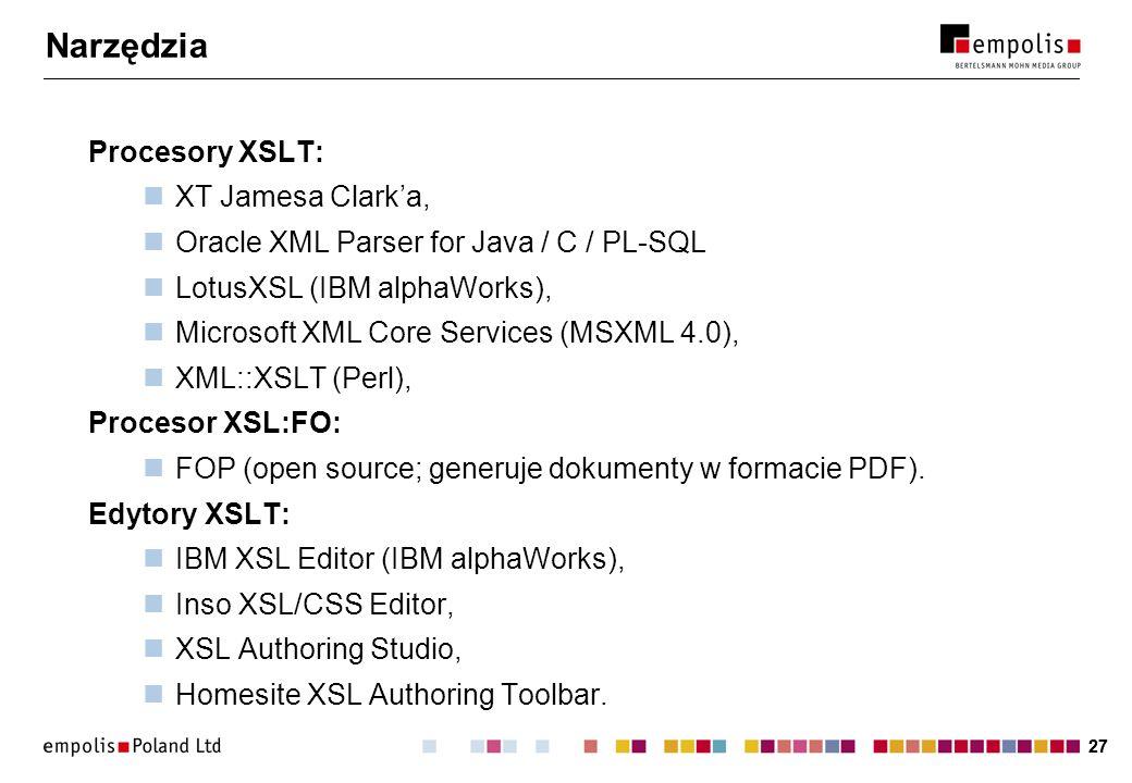 Narzędzia Procesory XSLT: XT Jamesa Clark'a,