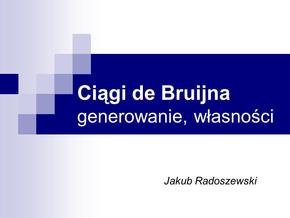 Ciągi de Bruijna generowanie, własności