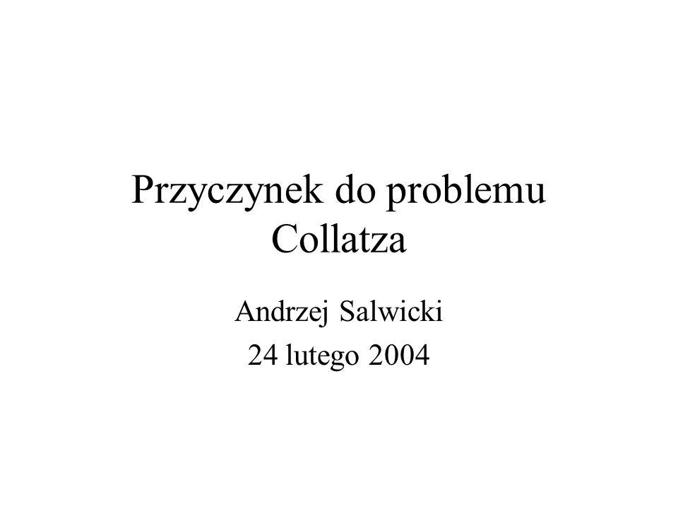 Przyczynek do problemu Collatza