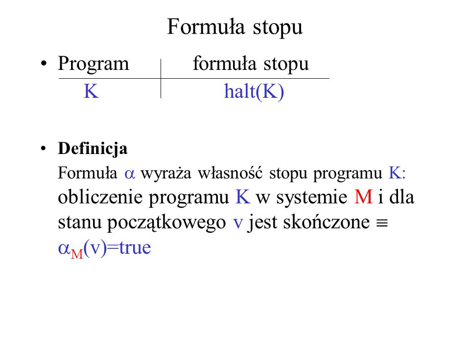 Formuła stopu Program formuła stopu K halt(K)