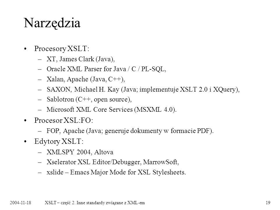 Narzędzia Procesory XSLT: Procesor XSL:FO: Edytory XSLT: