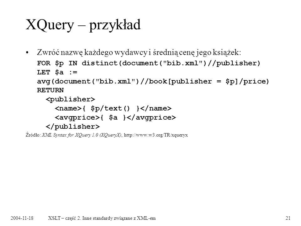 XQuery – przykład Zwróć nazwę każdego wydawcy i średnią cenę jego książek: