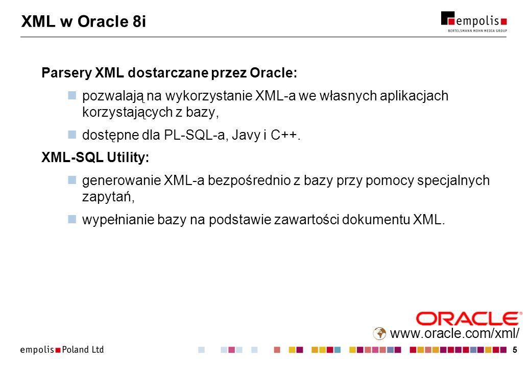 XML w Oracle 8i Parsery XML dostarczane przez Oracle: