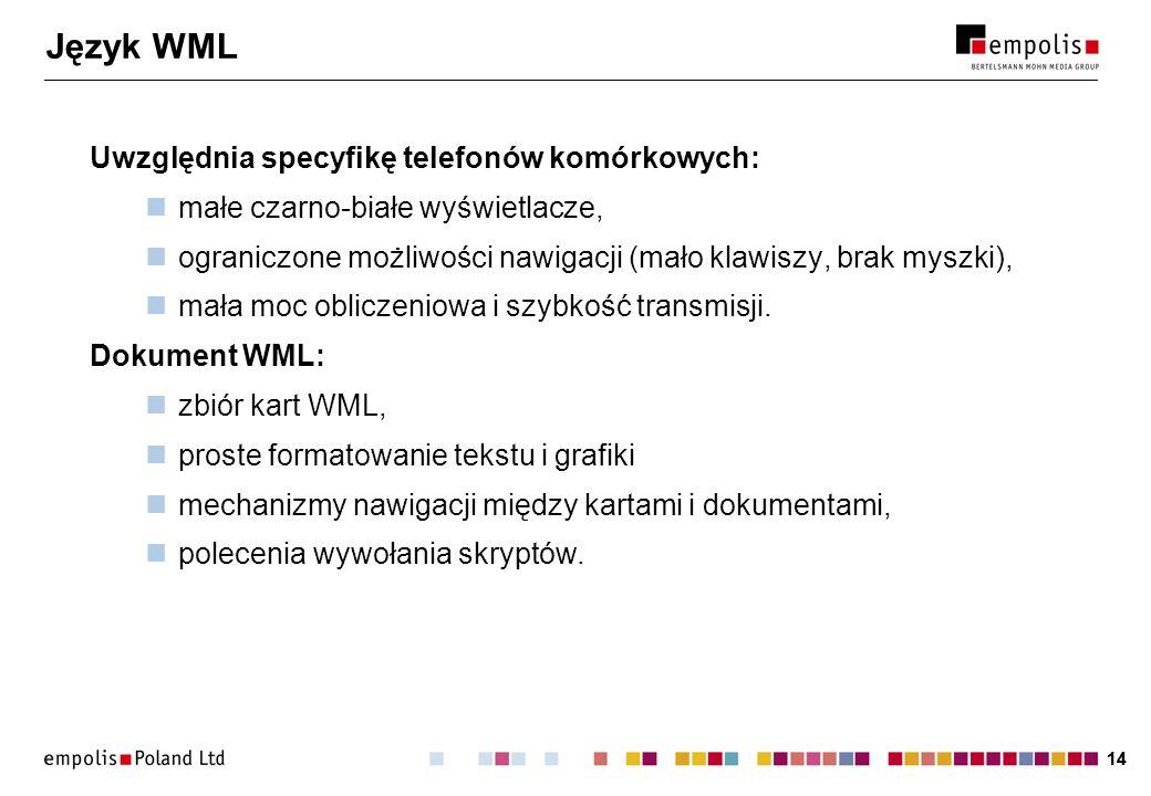 Język WML Uwzględnia specyfikę telefonów komórkowych:
