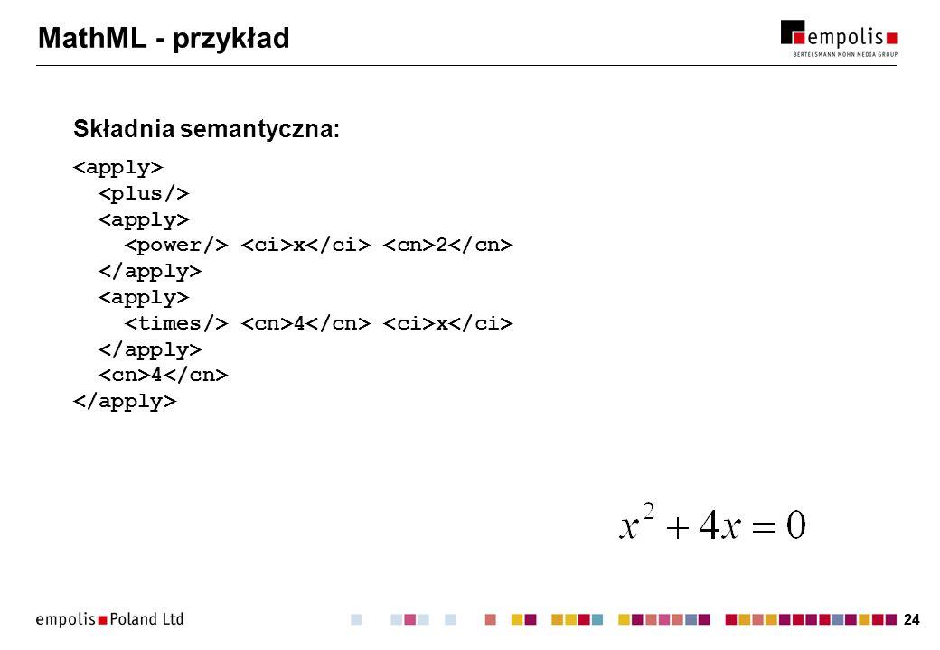 MathML - przykład Składnia semantyczna: <apply> <plus/>
