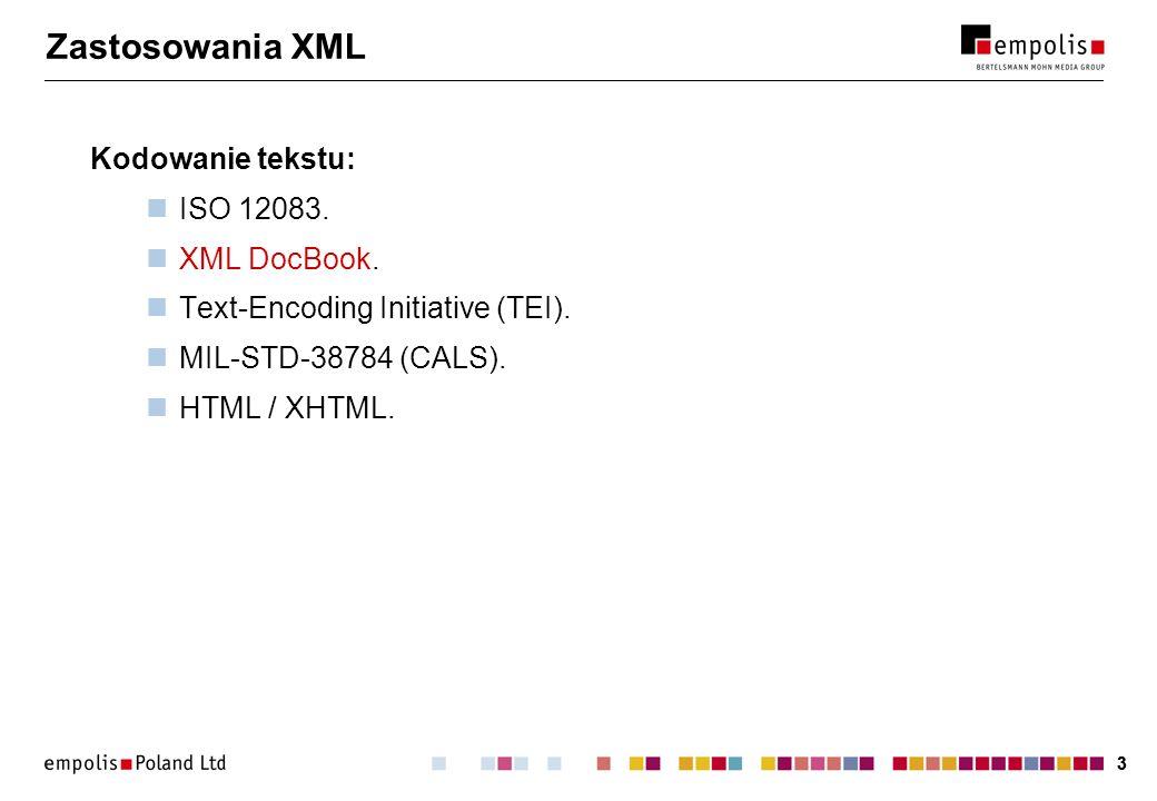 Zastosowania XML Kodowanie tekstu: ISO 12083. XML DocBook.