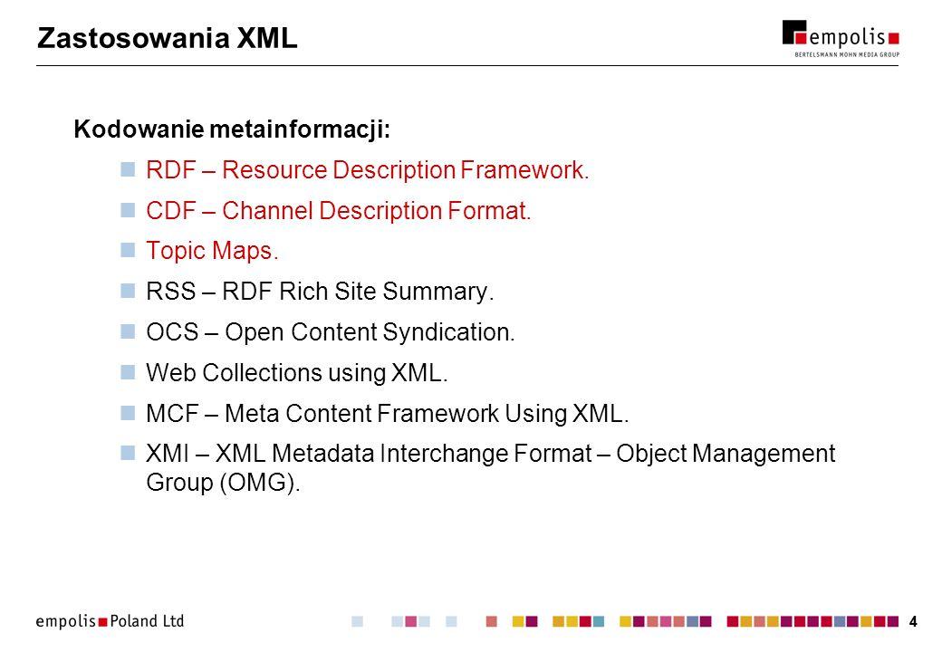Zastosowania XML Kodowanie metainformacji: