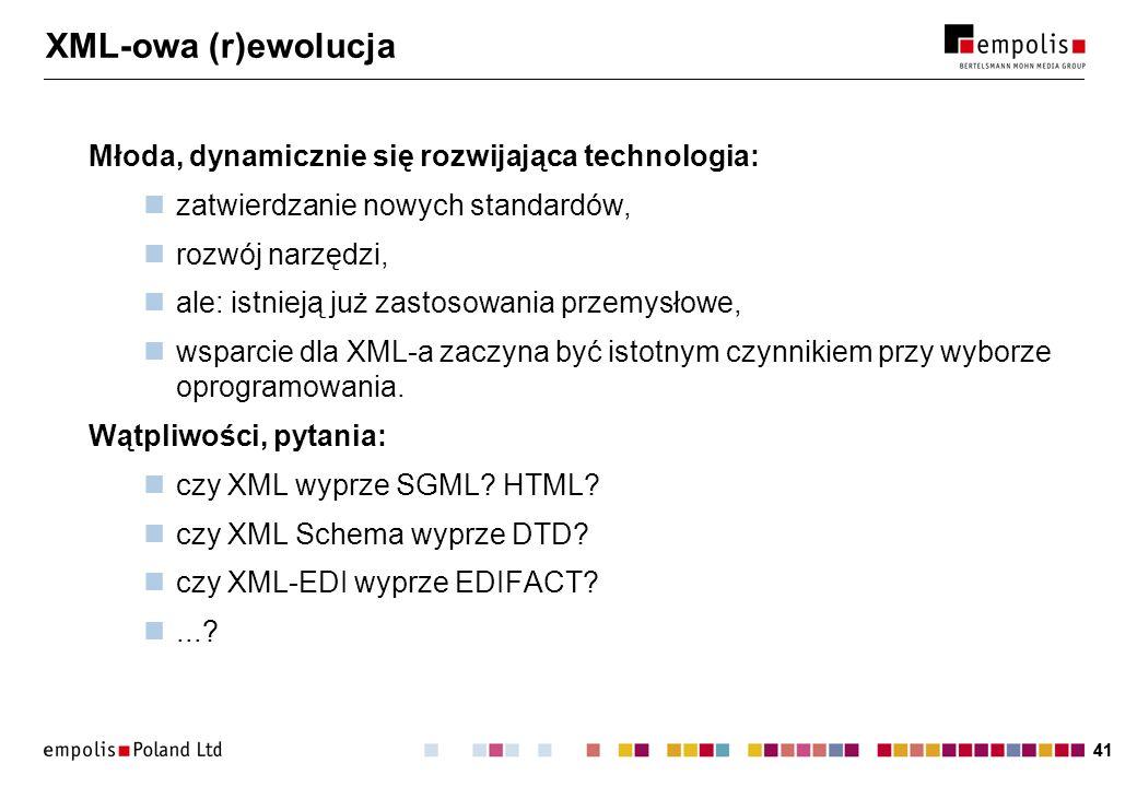 XML-owa (r)ewolucja Młoda, dynamicznie się rozwijająca technologia: