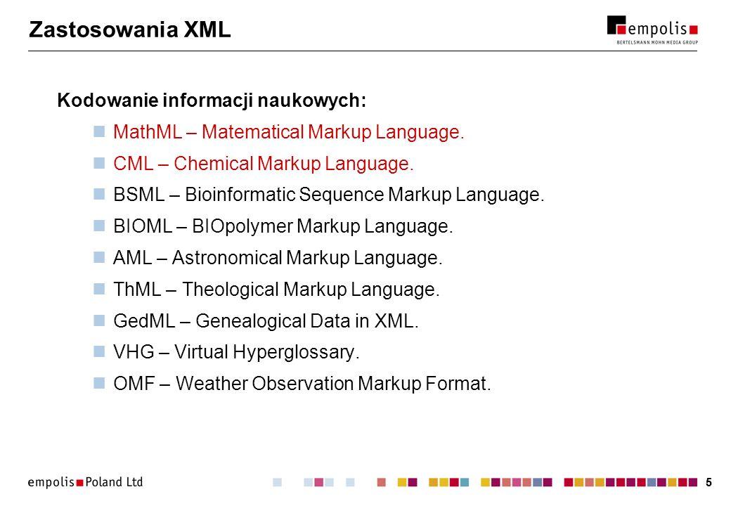 Zastosowania XML Kodowanie informacji naukowych: