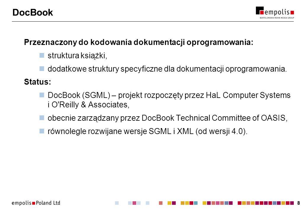 DocBook Przeznaczony do kodowania dokumentacji oprogramowania: