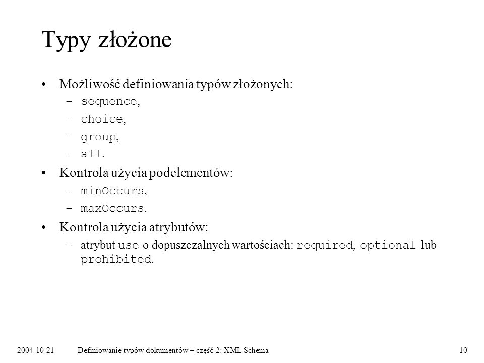 Typy złożone Możliwość definiowania typów złożonych: