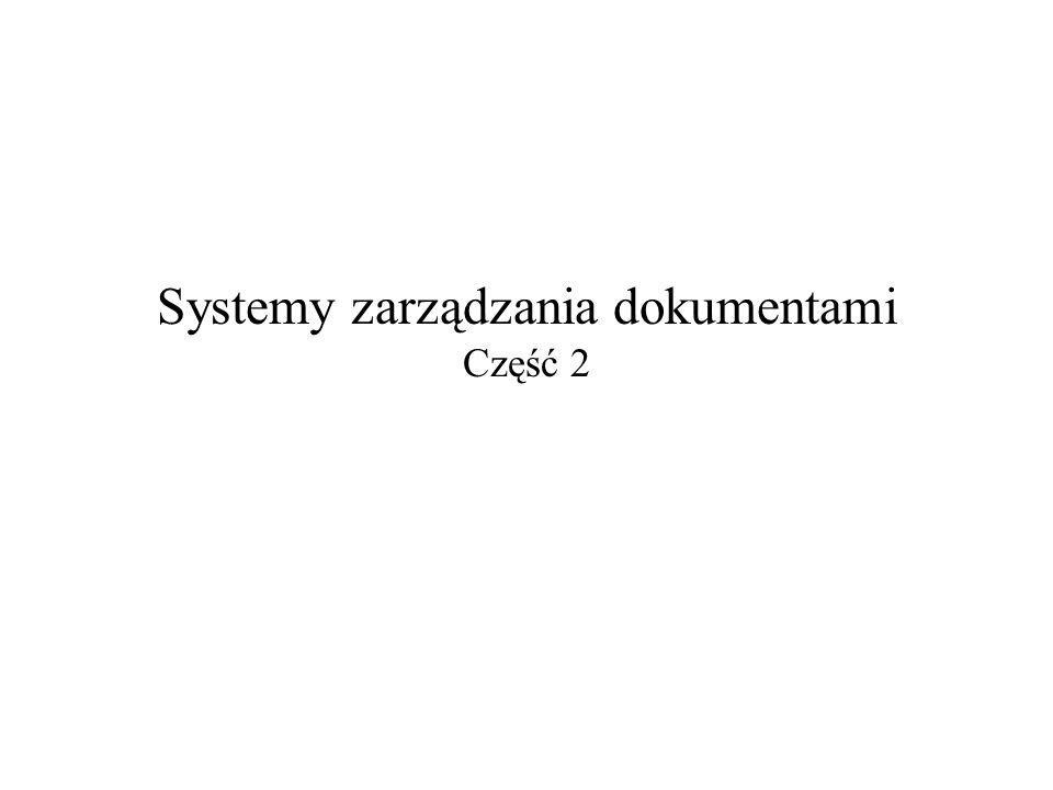 Systemy zarządzania dokumentami Część 2