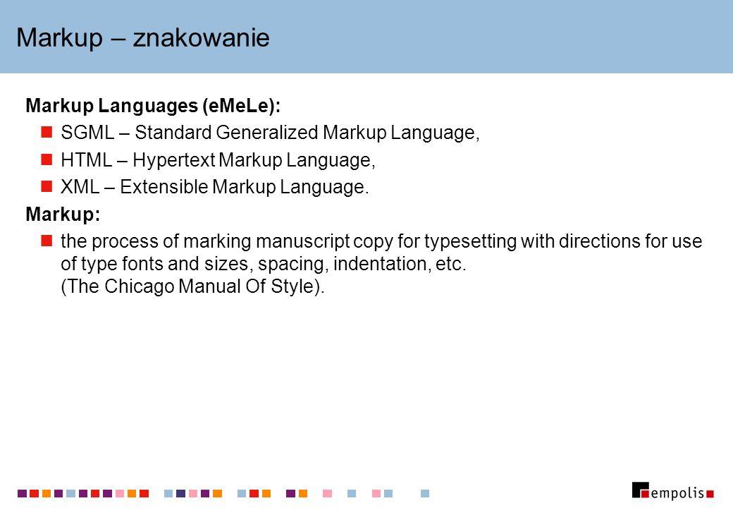Markup – znakowanie Markup Languages (eMeLe):