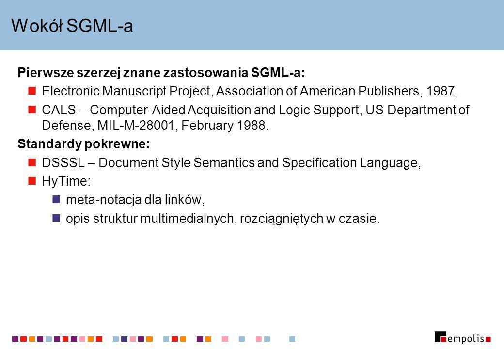 Wokół SGML-a Pierwsze szerzej znane zastosowania SGML-a: