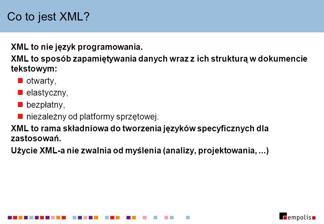 Co to jest XML XML to nie język programowania.