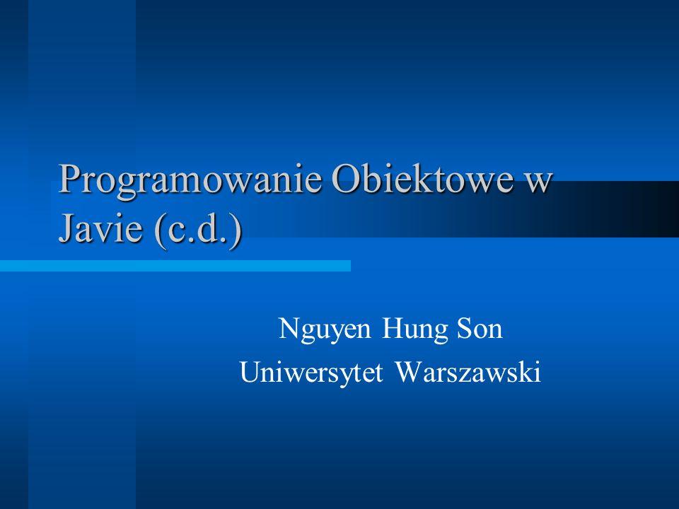 Programowanie Obiektowe w Javie (c.d.)
