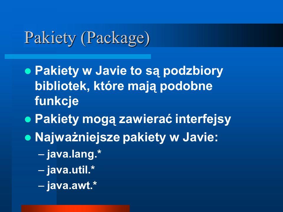 Pakiety (Package) Pakiety w Javie to są podzbiory bibliotek, które mają podobne funkcje. Pakiety mogą zawierać interfejsy.