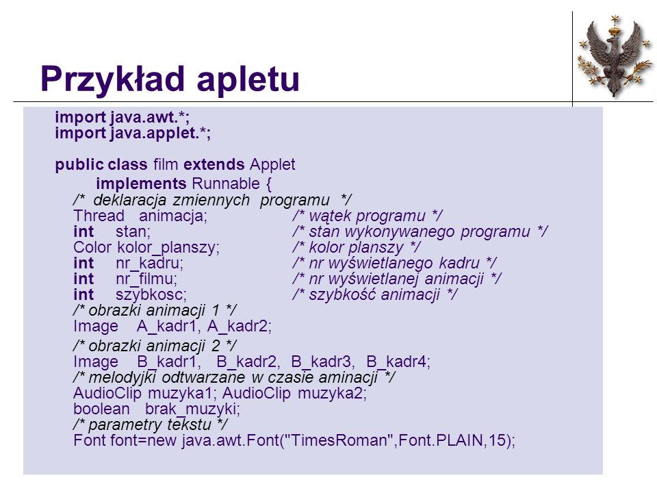Przykład apletu import java.awt.*; import java.applet.*; public class film extends Applet.