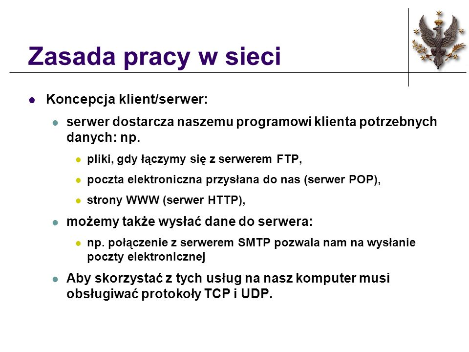 Zasada pracy w sieci Koncepcja klient/serwer:
