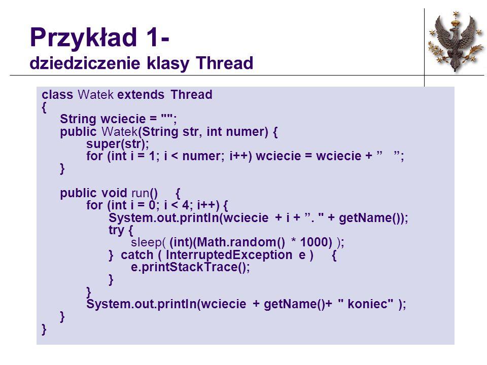 Przykład 1- dziedziczenie klasy Thread