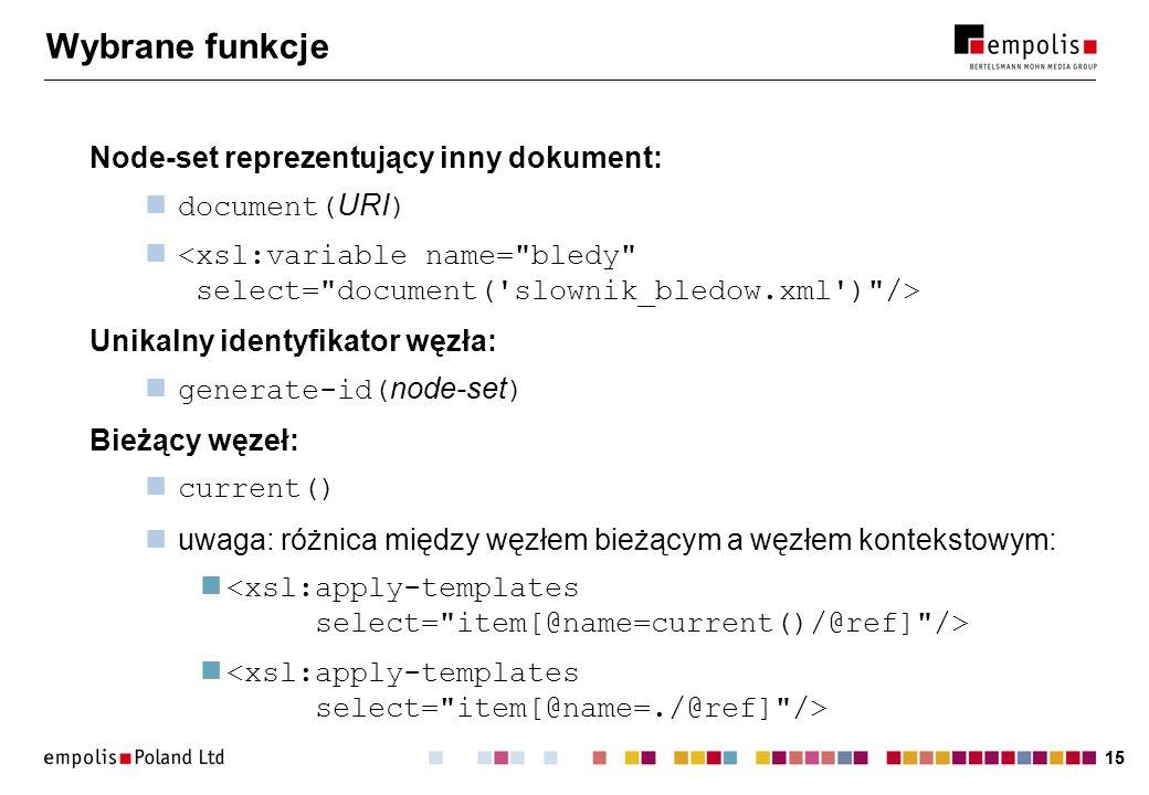 Wybrane funkcje Node-set reprezentujący inny dokument: document(URI)