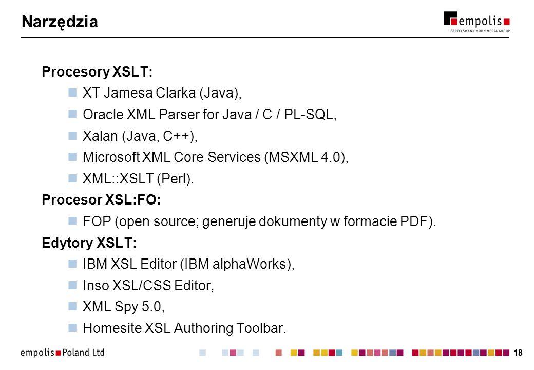 Narzędzia Procesory XSLT: XT Jamesa Clarka (Java),