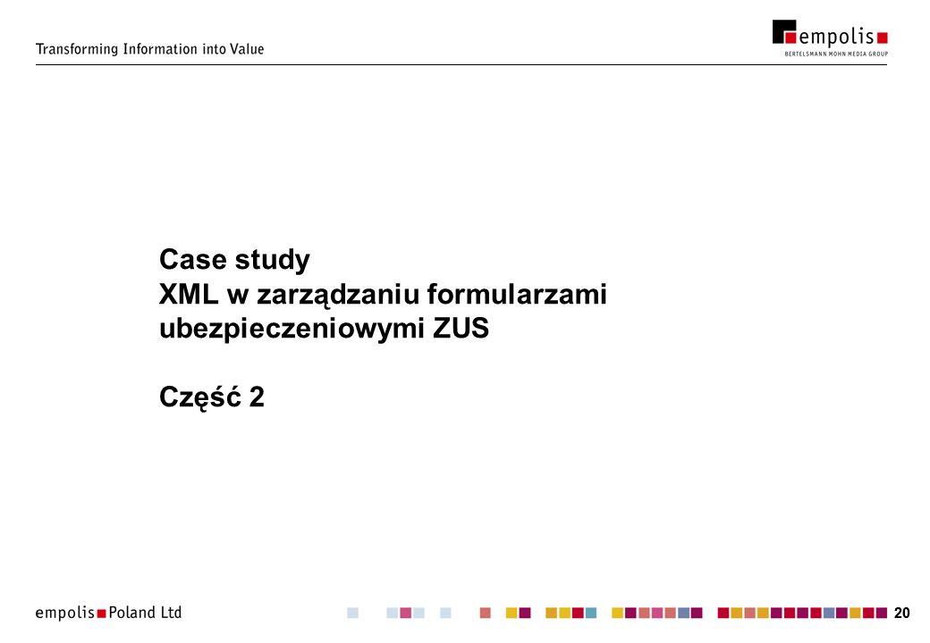 Case study XML w zarządzaniu formularzami ubezpieczeniowymi ZUS Część 2