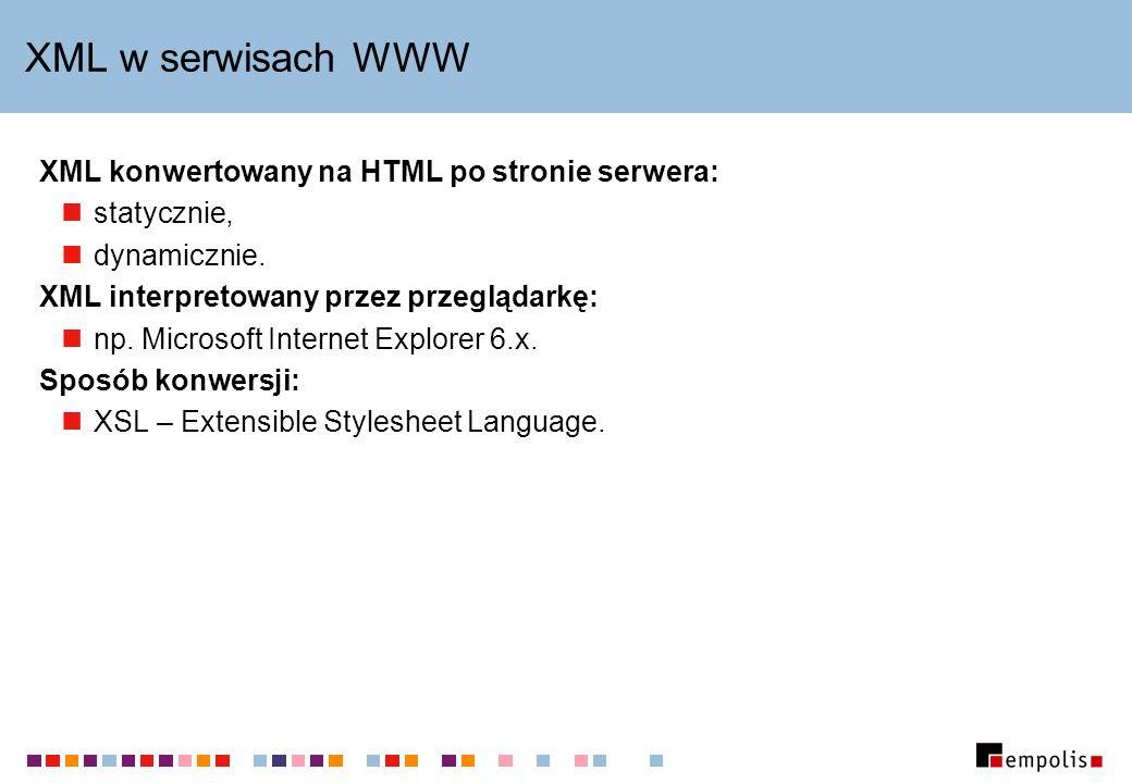 XML w serwisach WWW XML konwertowany na HTML po stronie serwera: