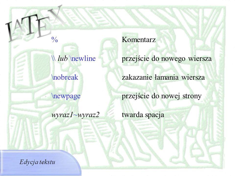 \\ lub \newline przejście do nowego wiersza