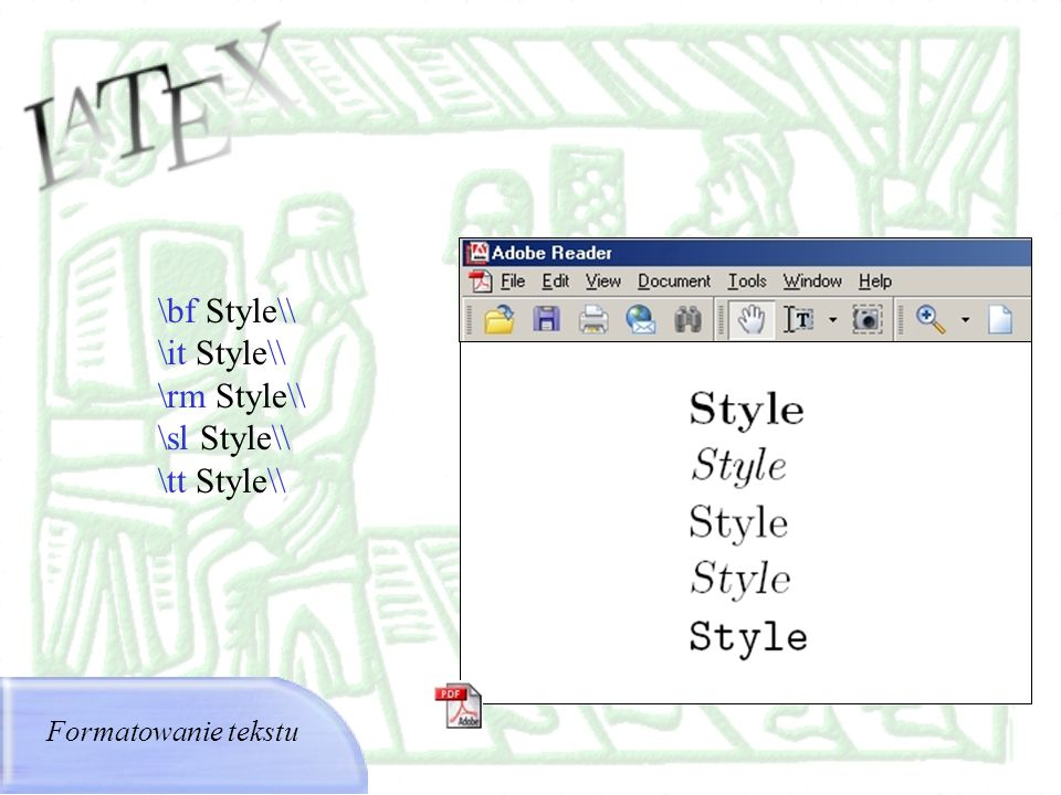 \bf Style\\ \it Style\\ \rm Style\\ \sl Style\\ \tt Style\\