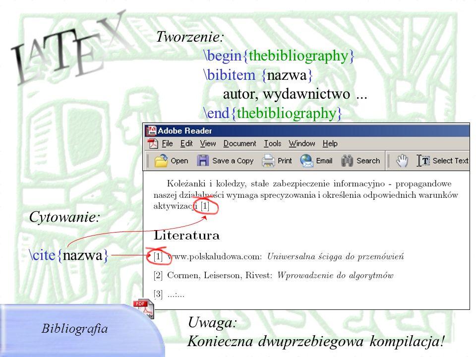 \begin{thebibliography} \bibitem {nazwa} autor, wydawnictwo ...