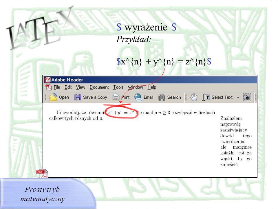 $ wyrażenie $ Przykład: $x^{n} + y^{n} = z^{n}$ Prosty tryb