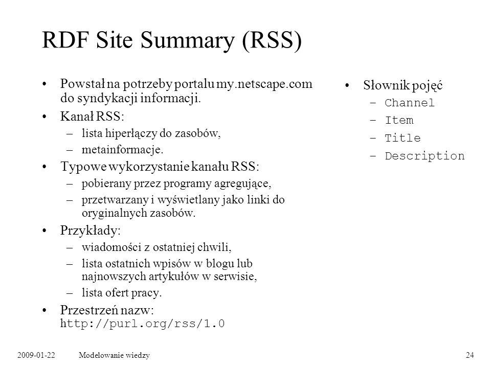 RDF Site Summary (RSS) Powstał na potrzeby portalu my.netscape.com do syndykacji informacji. Kanał RSS: