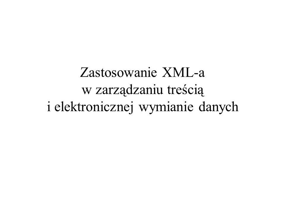 Zastosowanie XML-a w zarządzaniu treścią i elektronicznej wymianie danych