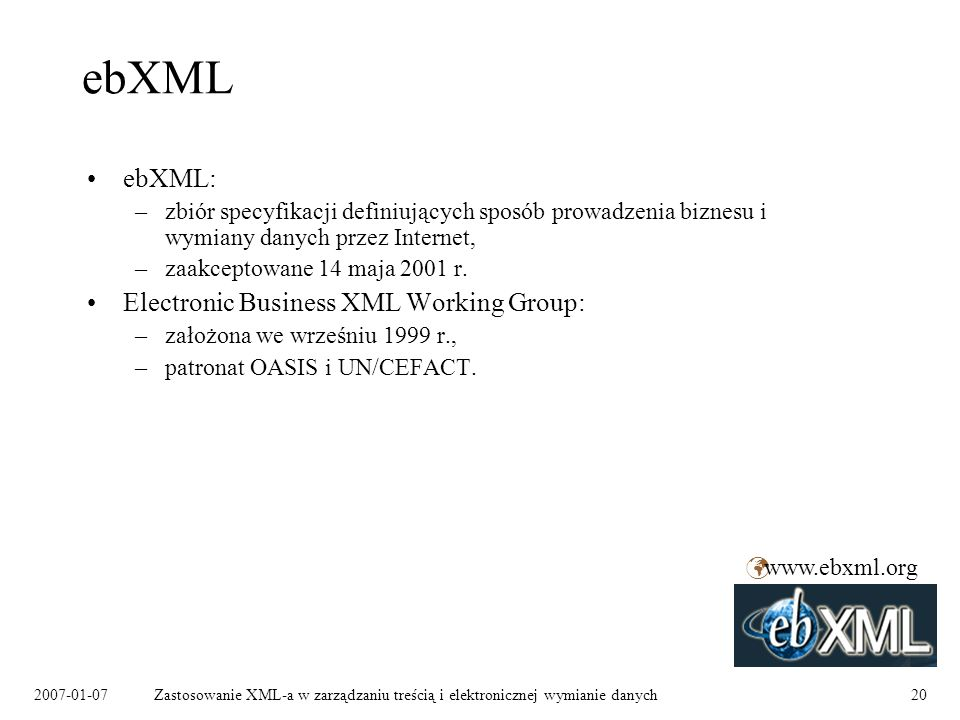 ebXML ebXML: Electronic Business XML Working Group: