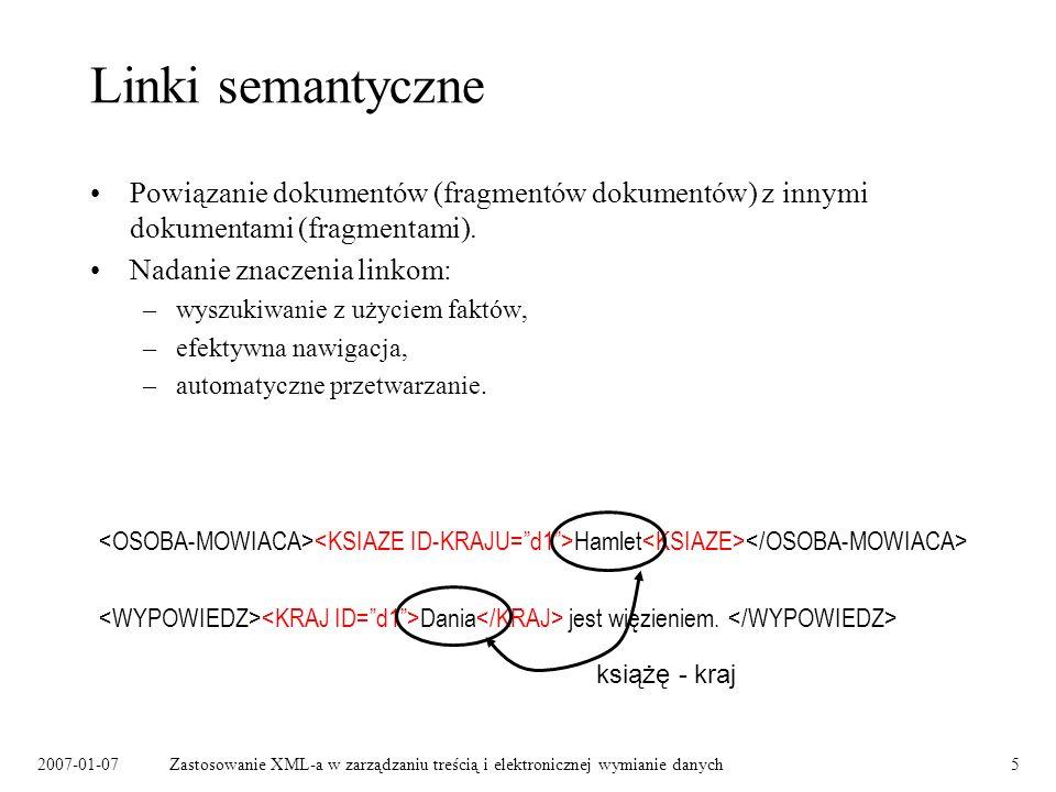 Linki semantyczne Powiązanie dokumentów (fragmentów dokumentów) z innymi dokumentami (fragmentami).