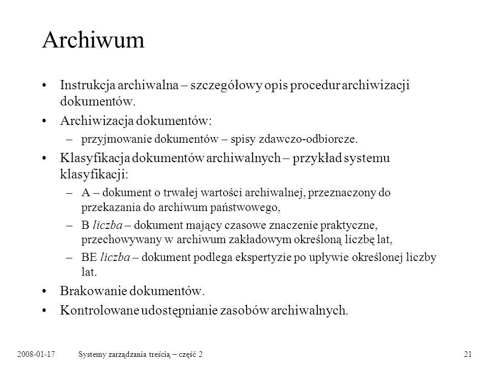 Archiwum Instrukcja archiwalna – szczegółowy opis procedur archiwizacji dokumentów. Archiwizacja dokumentów: