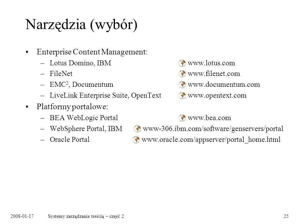 Narzędzia (wybór) Enterprise Content Management: Platformy portalowe: