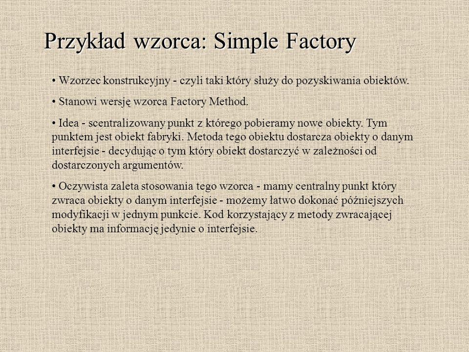 Przykład wzorca: Simple Factory