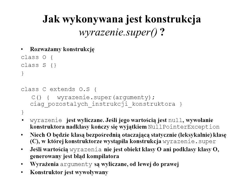 Jak wykonywana jest konstrukcja wyrazenie.super()