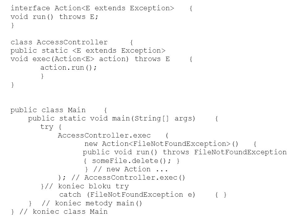 interface Action<E extends Exception> {
