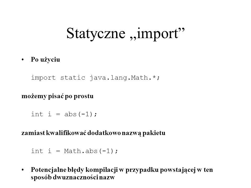 "Statyczne ""import Po użyciu import static java.lang.Math.*;"