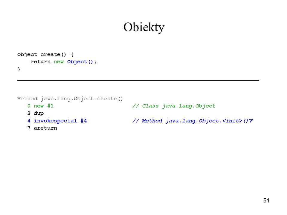 Obiekty Object create() { return new Object(); }
