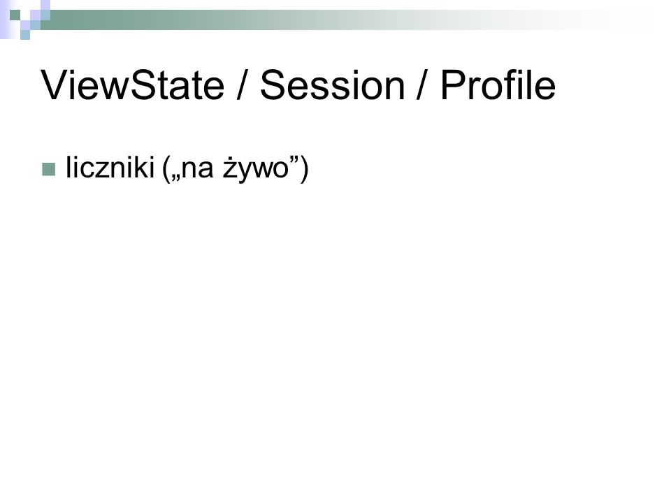 ViewState / Session / Profile