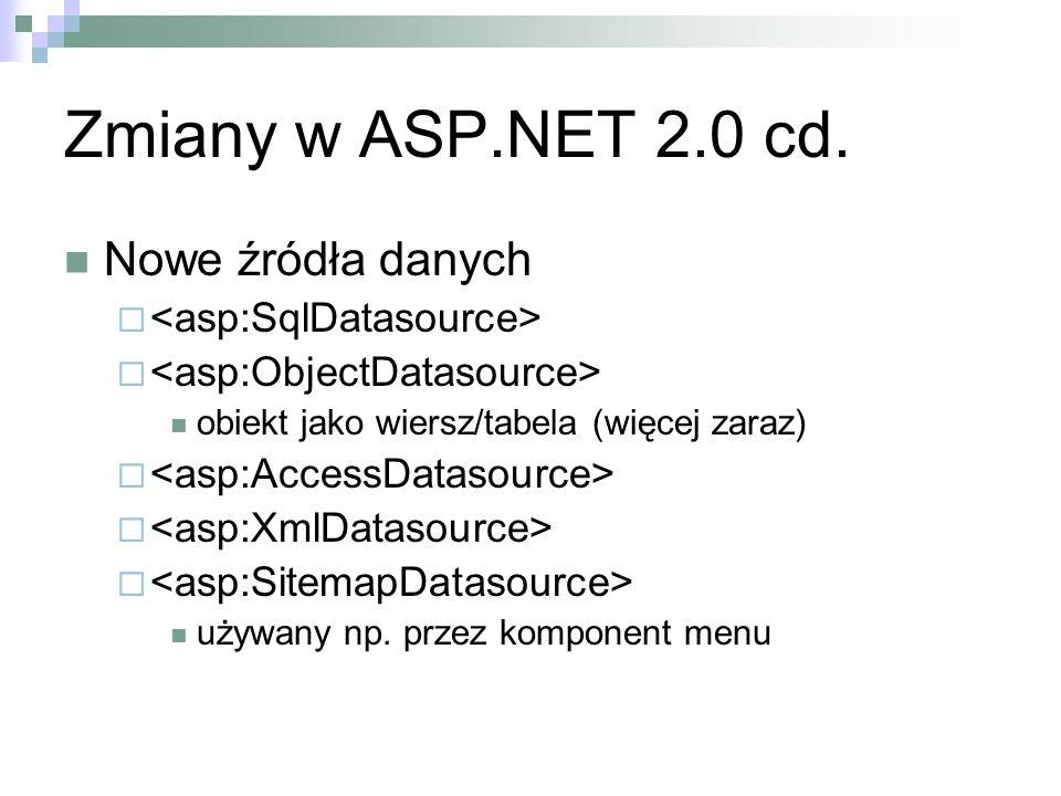 Zmiany w ASP.NET 2.0 cd. Nowe źródła danych <asp:SqlDatasource>