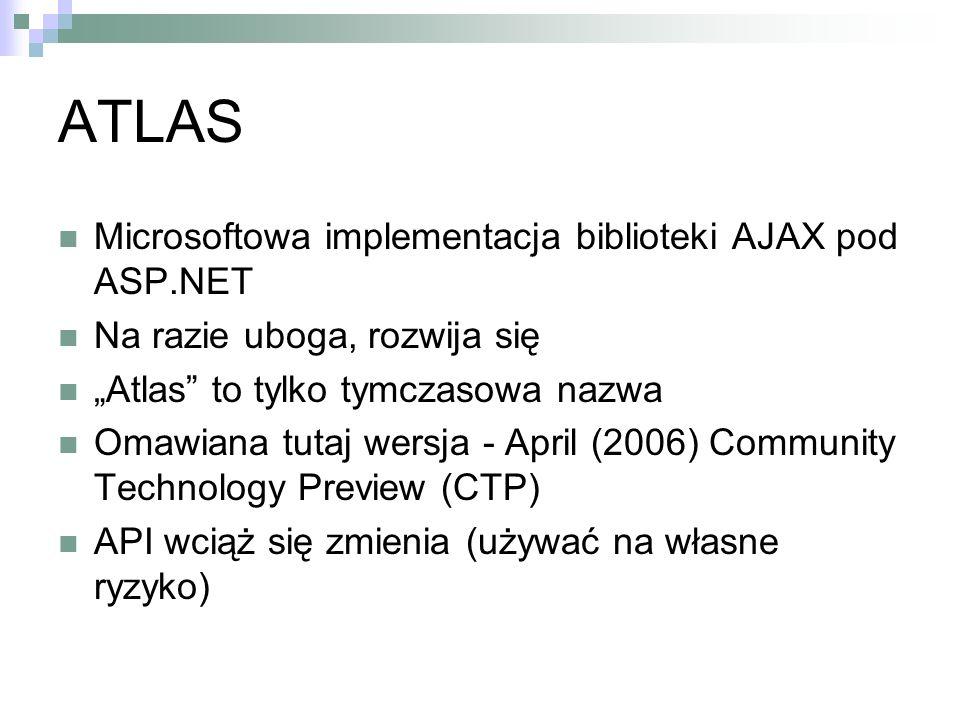 ATLAS Microsoftowa implementacja biblioteki AJAX pod ASP.NET