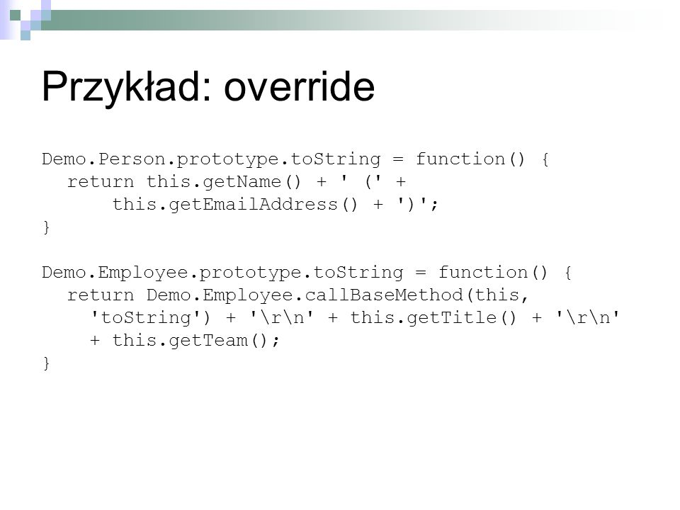 Przykład: override Demo.Person.prototype.toString = function() {