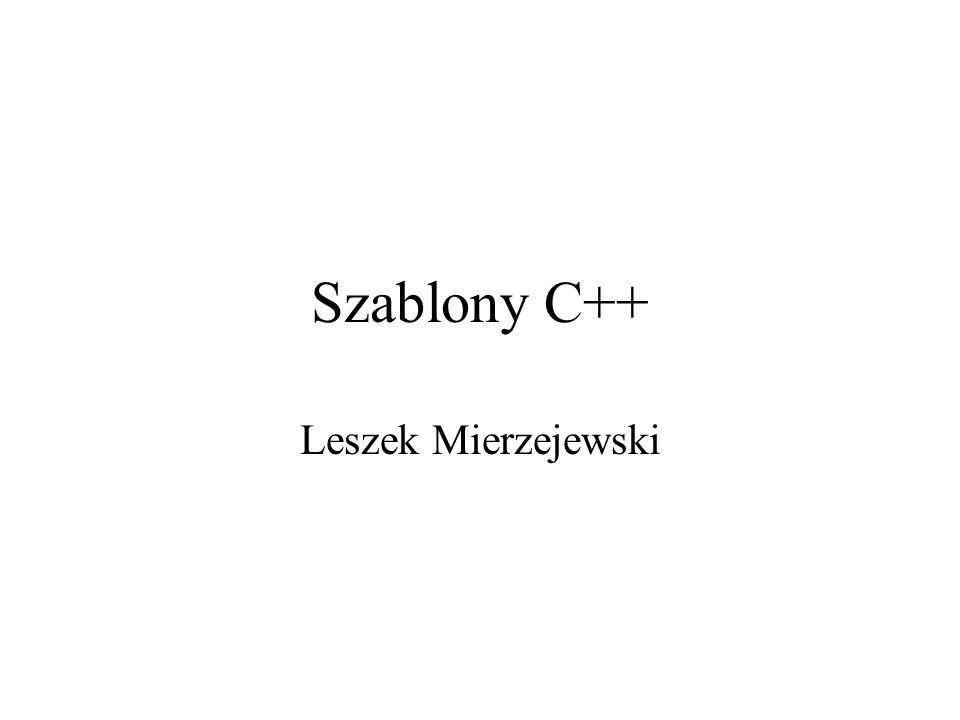 Szablony C++ Leszek Mierzejewski